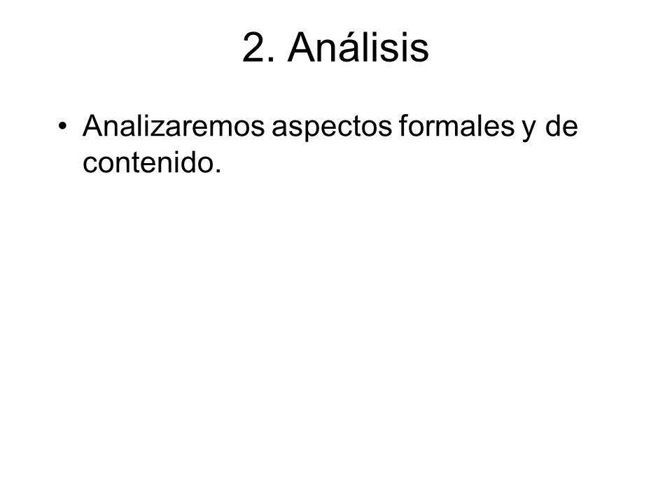 2. Análisis Analizaremos aspectos formales y de contenido.