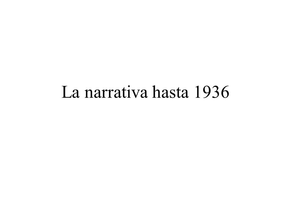 La narrativa hasta 1936