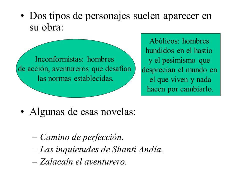Dos tipos de personajes suelen aparecer en su obra: Algunas de esas novelas: –Camino de perfección.