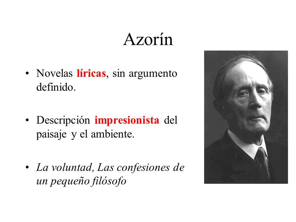Azorín Novelas líricas, sin argumento definido.