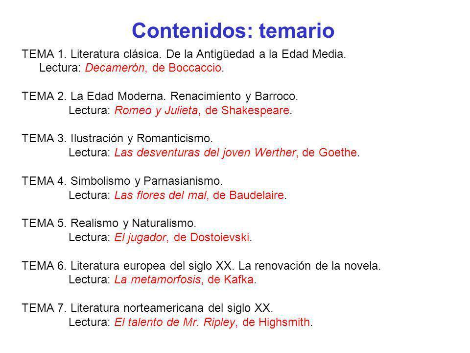 Contenidos: temario TEMA 1. Literatura clásica. De la Antigüedad a la Edad Media. Lectura: Decamerón, de Boccaccio. TEMA 2. La Edad Moderna. Renacimie