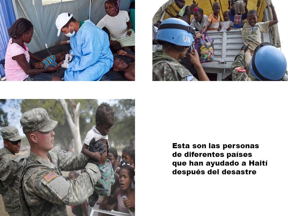 Todos los países que ayudan a Haití y envían recursos sanitario. Estados Unidos- E nvió médicos rescatista, medicinas y alimentos. México Soldados – a