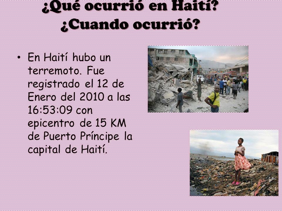 En Haití hubo un terremoto.