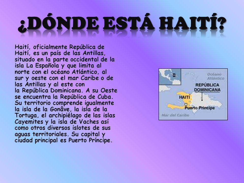 Haití, oficialmente República de Haití, es un país de las Antillas, situado en la parte occidental de la isla La Española y que limita al norte con el