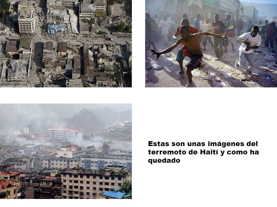 16/05/12 Estas son unas imágenes del terremoto de Haití y como ha quedado