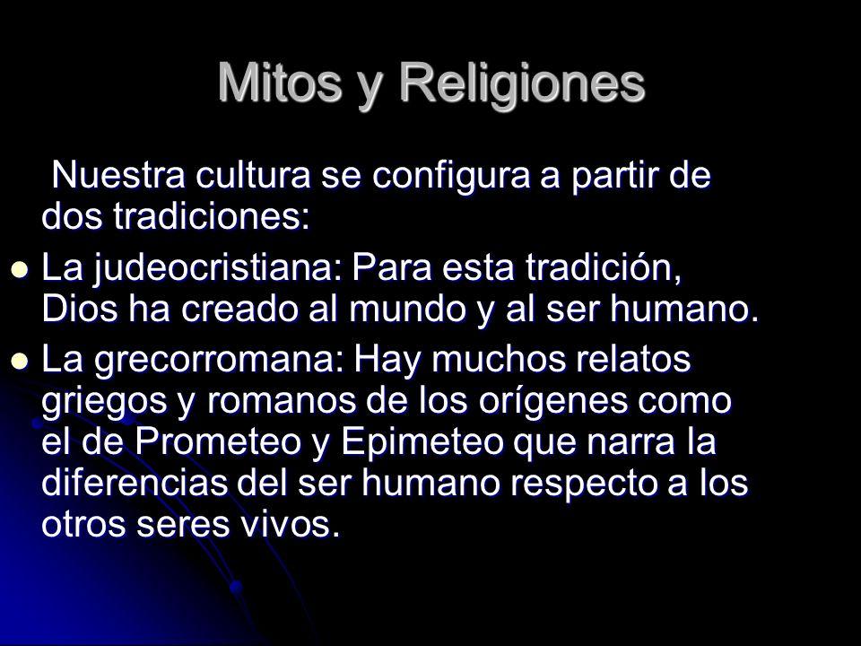 Mitos y Religiones Nuestra cultura se configura a partir de dos tradiciones: Nuestra cultura se configura a partir de dos tradiciones: La judeocristia