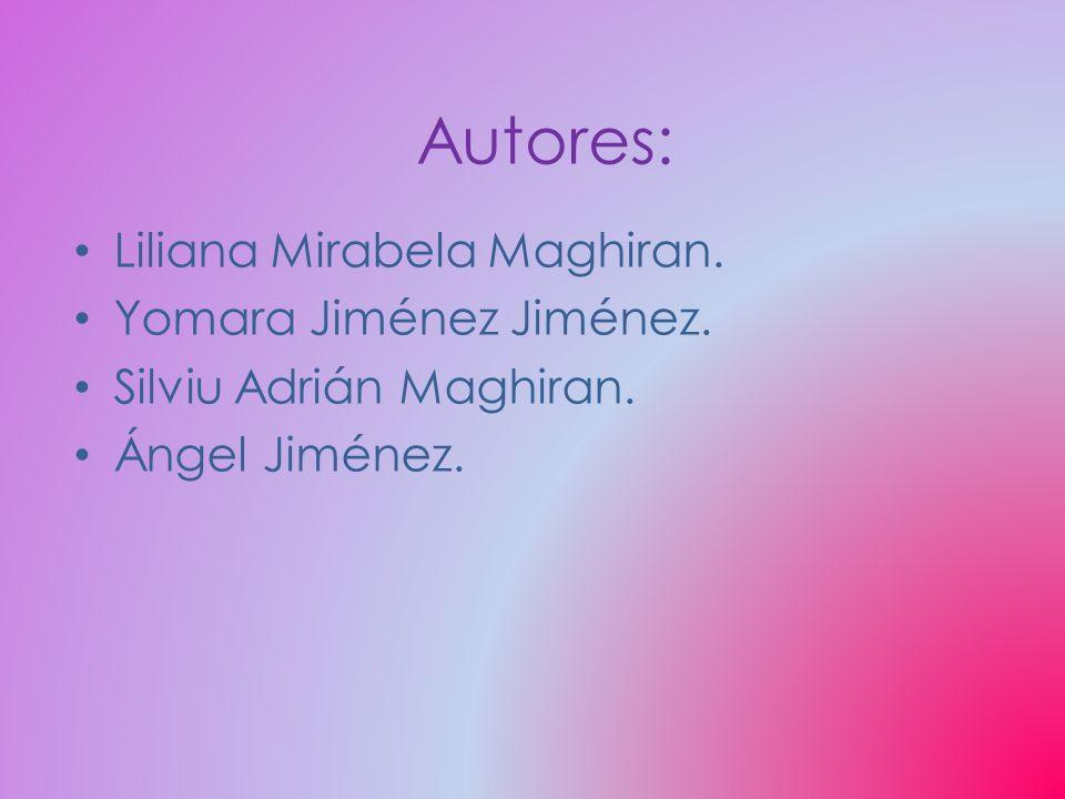 Liliana Mirabela Maghiran. Yomara Jiménez Jiménez. Silviu Adrián Maghiran. Ángel Jiménez. Autores: