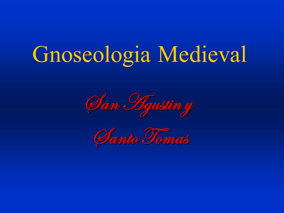 Segunda parte : Escolastica Santo Tomas de Aquino: Doctor Angelicus