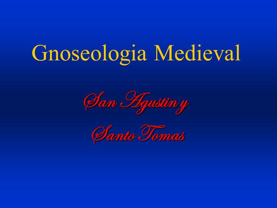 Gnoseologia Medieval San Agustin y Santo Tomas Santo Tomas