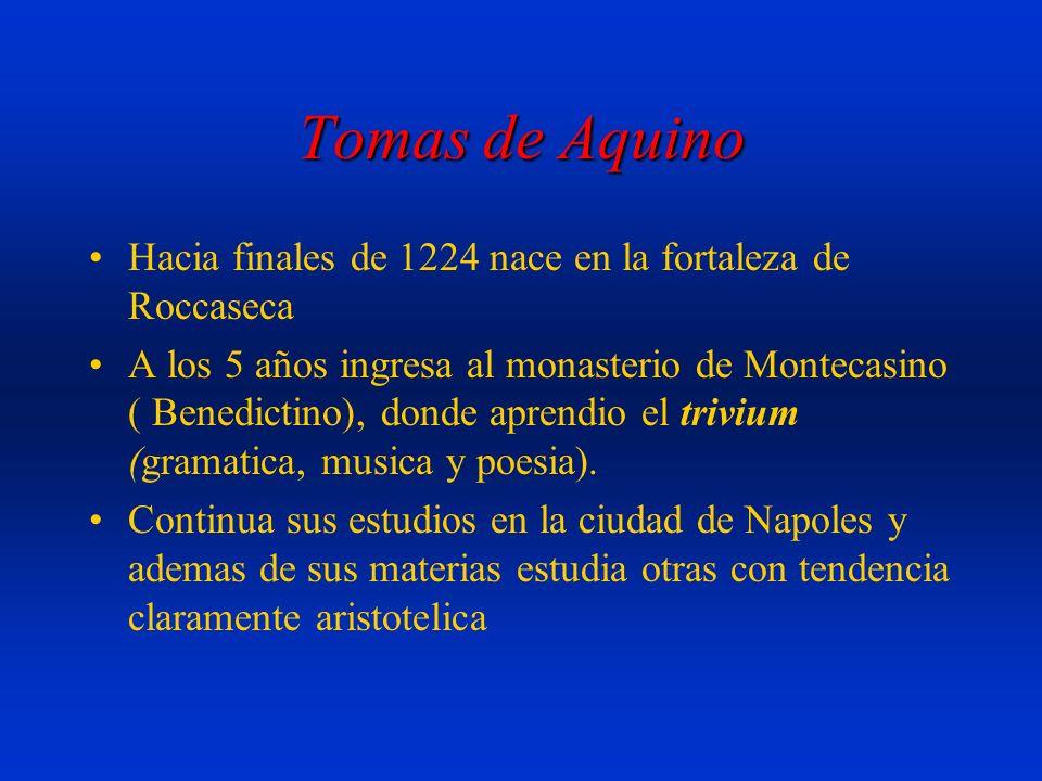 Tomas de Aquino Hacia finales de 1224 nace en la fortaleza de Roccaseca A los 5 años ingresa al monasterio de Montecasino ( Benedictino), donde aprend