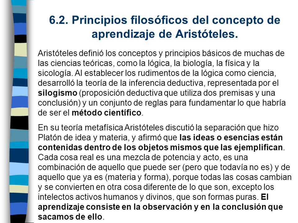 6.2. Principios filosóficos del concepto de aprendizaje de Aristóteles. Aristóteles definió los conceptos y principios básicos de muchas de las cienci