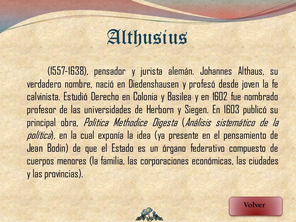 (1557-1638), pensador y jurista alemán. Johannes Althaus, su verdadero nombre, nació en Diedenshausen y profesó desde joven la fe calvinista. Estudió