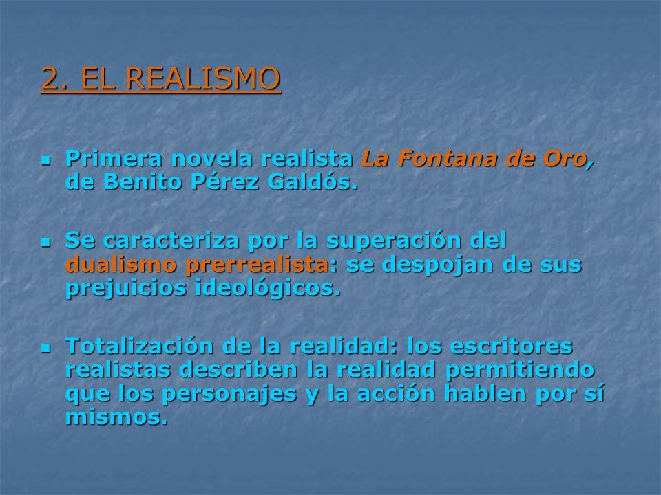 2. EL REALISMO Primera novela realista La Fontana de Oro, de Benito Pérez Galdós. Primera novela realista La Fontana de Oro, de Benito Pérez Galdós. S