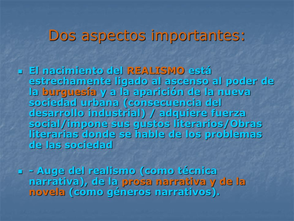 Características del Realismo Español Interés por la representación objetiva de la realidad Interés por la representación objetiva de la realidad Primacía de la clase media como protagonista y destinataria de la producción literaria.