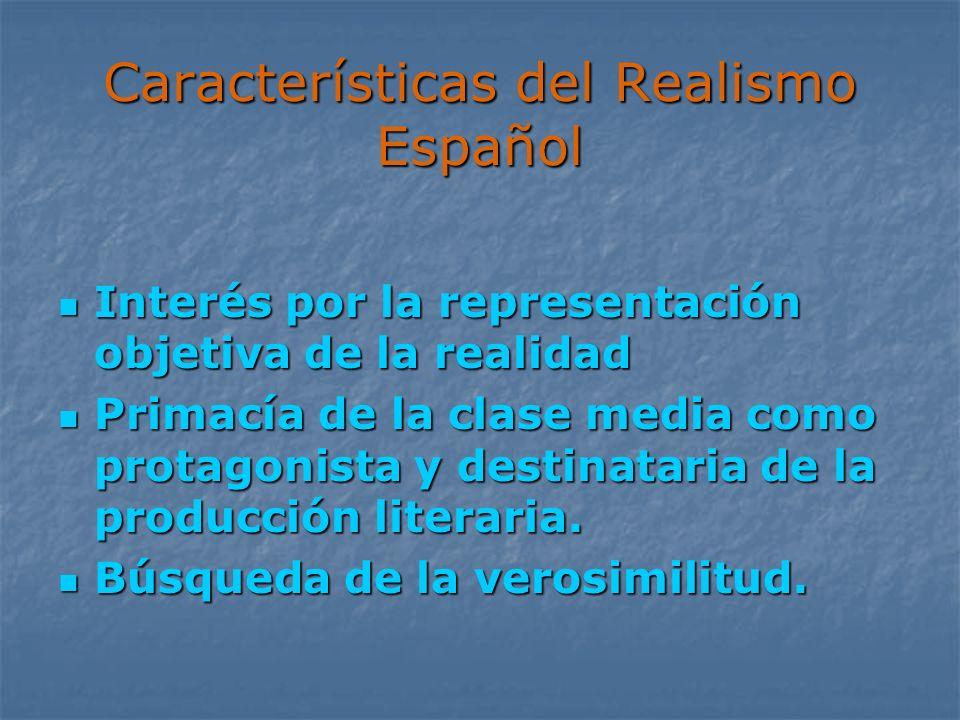 Características del Realismo Español Interés por la representación objetiva de la realidad Interés por la representación objetiva de la realidad Prima