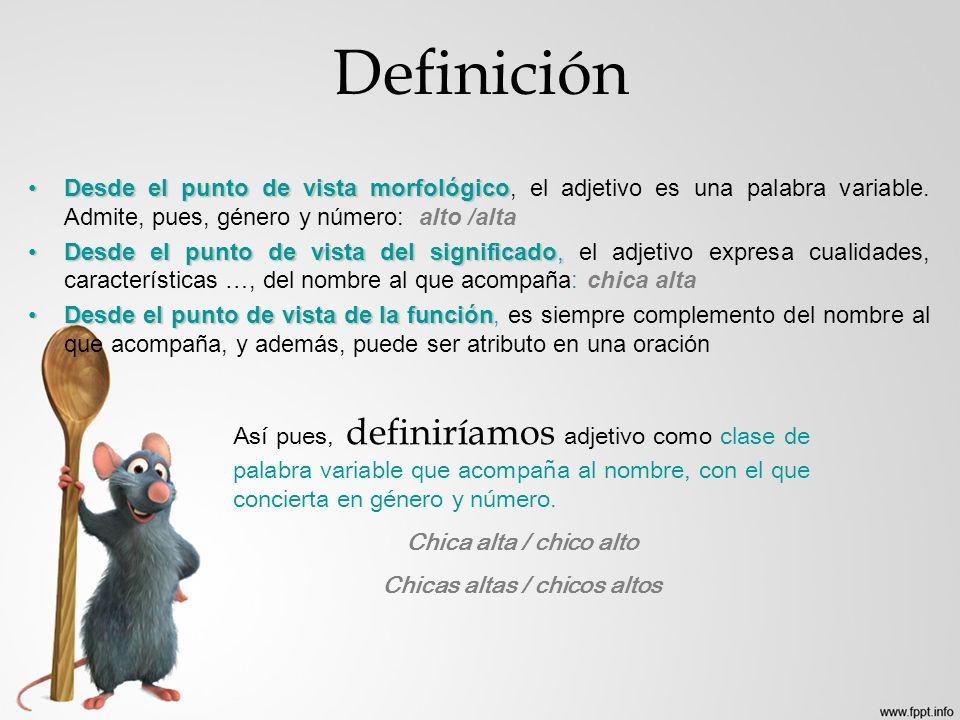 Definición Desde el punto de vista morfológicoDesde el punto de vista morfológico, el adjetivo es una palabra variable. Admite, pues, género y número: