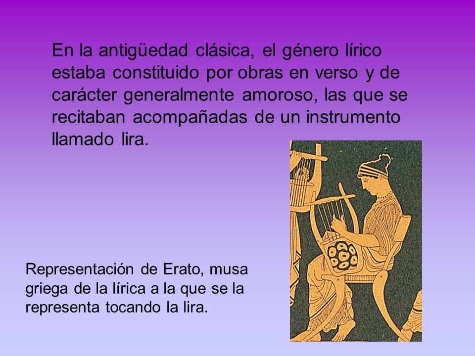 En la antigüedad clásica, el género lírico estaba constituido por obras en verso y de carácter generalmente amoroso, las que se recitaban acompañadas