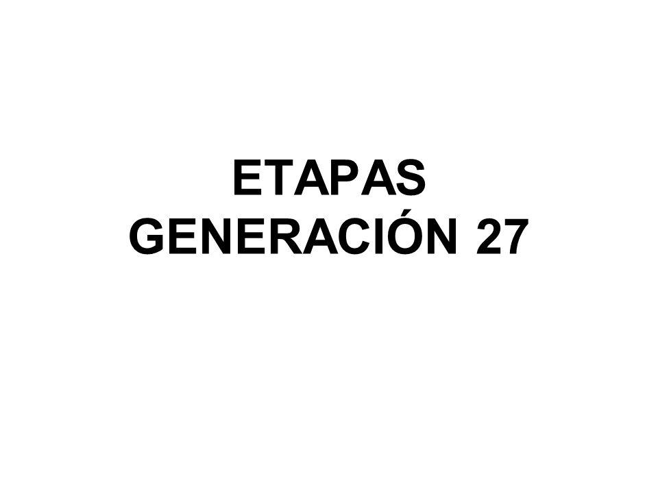 ETAPAS GENERACIÓN 27