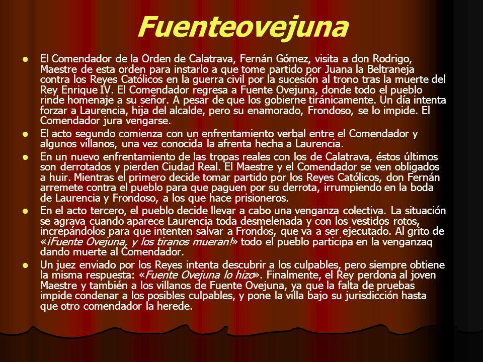 Fuenteovejuna El Comendador de la Orden de Calatrava, Fernán Gómez, visita a don Rodrigo, Maestre de esta orden para instarlo a que tome partido por J