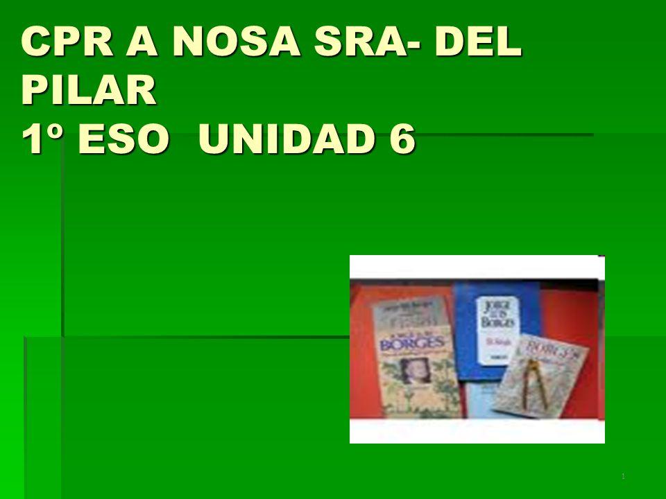 1 CPR A NOSA SRA- DEL PILAR 1º ESO UNIDAD 6