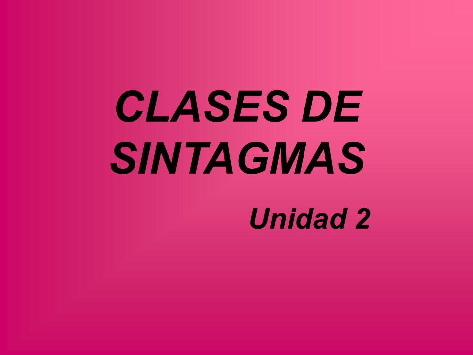 CLASES DE SINTAGMAS Unidad 2