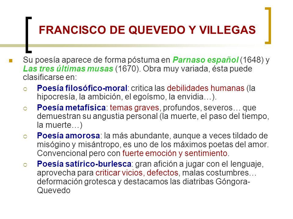 Francisco de Quevedo: biografía (Madrid, 1580 - Villanueva de los Infantes 1645). Estudió en las Universidades de Alcalá de Henares y de Valladolid, c