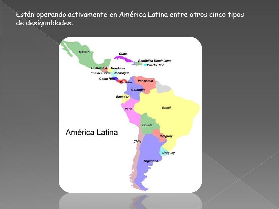Están operando activamente en América Latina entre otros cinco tipos de desigualdades.