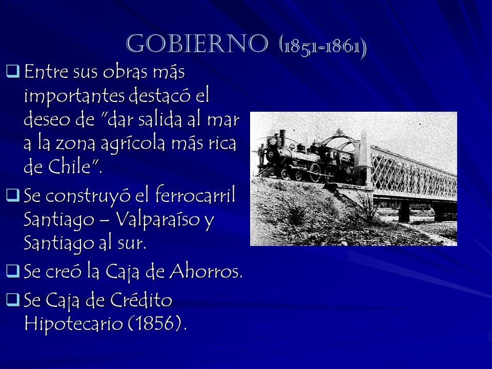 Gobierno ( 1851-1861) Entre sus obras más importantes destacó el deseo de