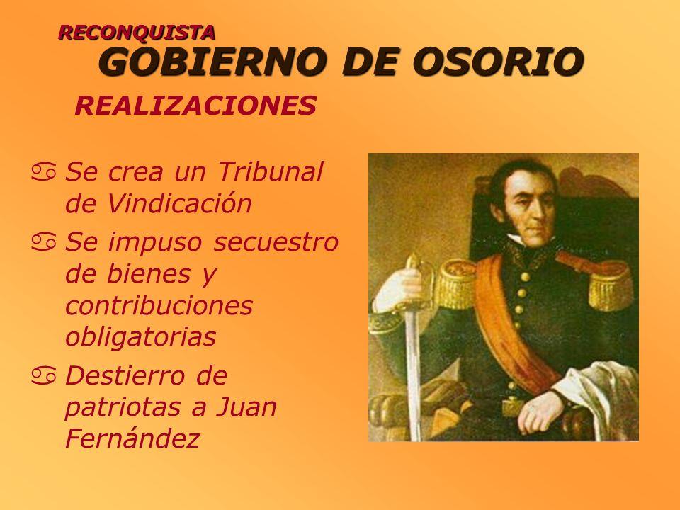 GOBIERNO DE OSORIO Se crea un Tribunal de Vindicación Se impuso secuestro de bienes y contribuciones obligatorias Destierro de patriotas a Juan Fernán