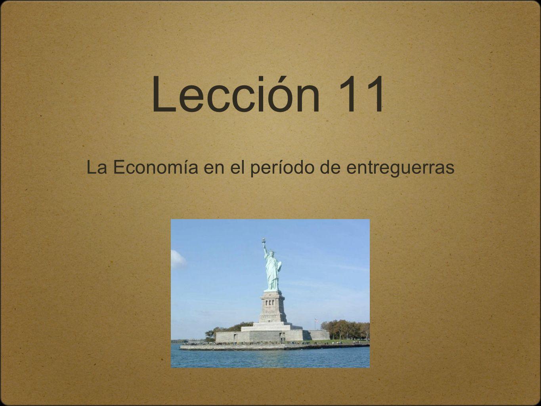 Lección 11 La Economía en el período de entreguerras