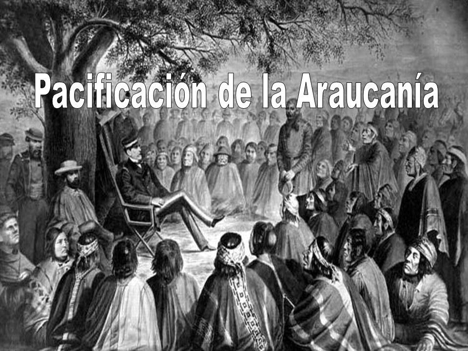 Pacificación de la Araucanía Pacificación: proceso de invasión militar y aculturación de los territorios mapuches autónomos por parte del estado chileno.