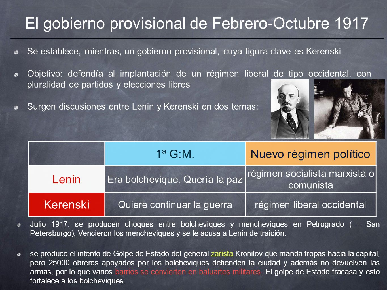 El gobierno provisional de Febrero-Octubre 1917 Se establece, mientras, un gobierno provisional, cuya figura clave es Kerenski Objetivo: defendía al i