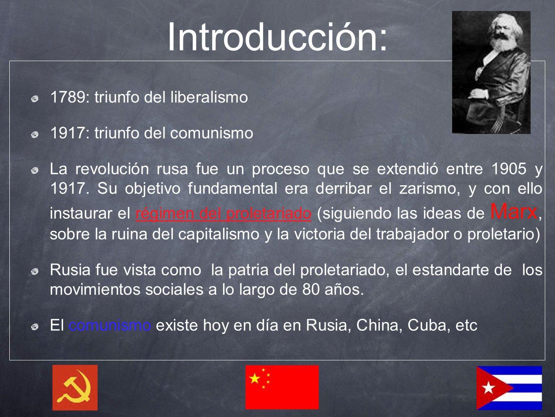 Introducción: 1789: triunfo del liberalismo 1917: triunfo del comunismo La revolución rusa fue un proceso que se extendió entre 1905 y 1917. Su objeti