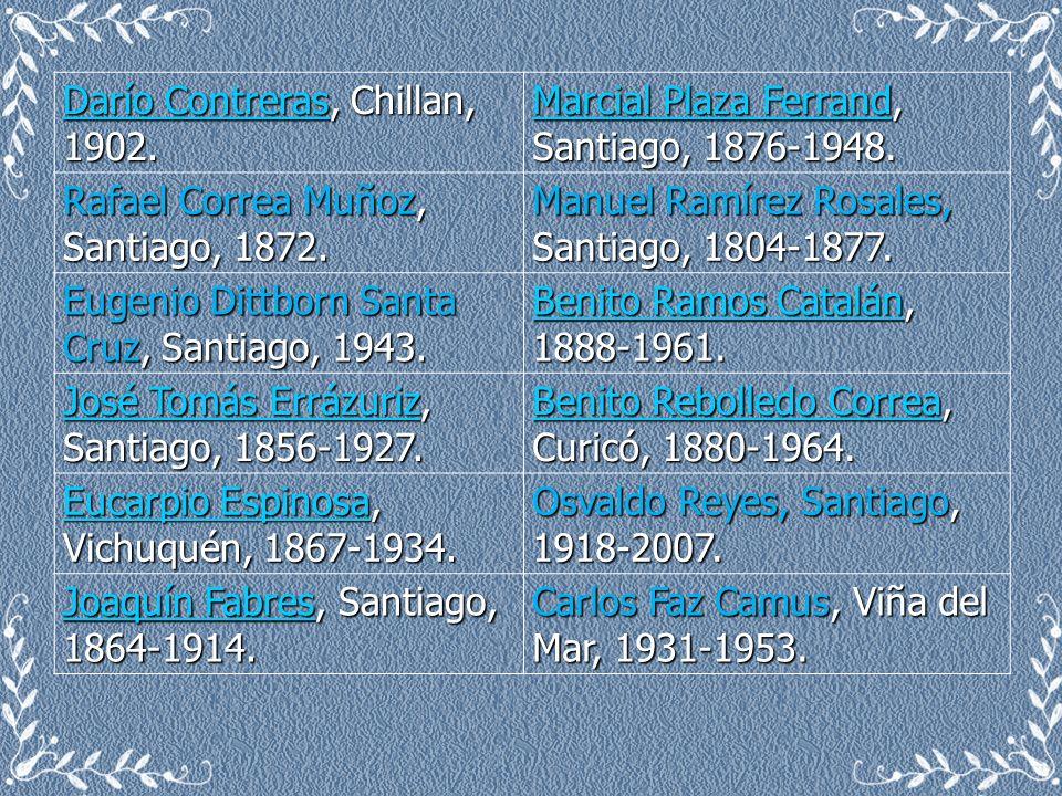 Darío ContrerasDarío Contreras, Chillan, 1902. Darío Contreras Marcial Plaza FerrandMarcial Plaza Ferrand, Santiago, 1876-1948. Marcial Plaza Ferrand