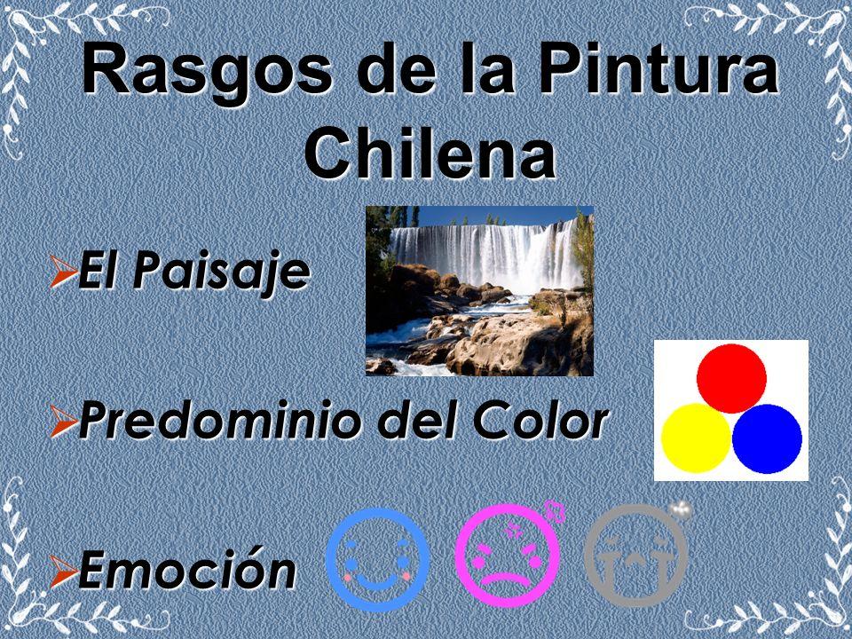 Rasgos de la Pintura Chilena El Paisaje Predominio del Color Emoción