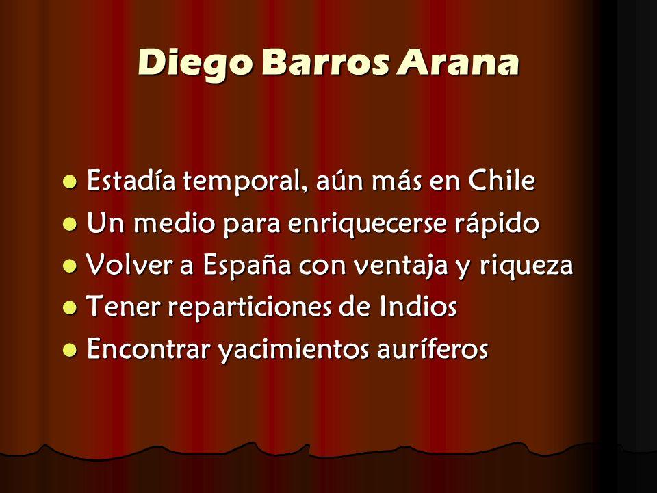 Diego Barros Arana Estadía temporal, aún más en Chile Estadía temporal, aún más en Chile Un medio para enriquecerse rápido Un medio para enriquecerse