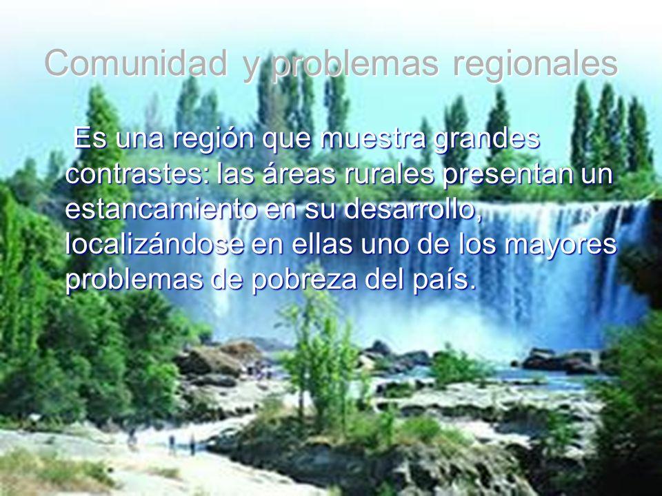 Comunidad y problemas regionales Es una región que muestra grandes contrastes: las áreas rurales presentan un estancamiento en su desarrollo, localizá