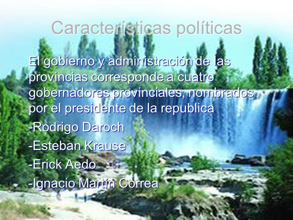 Características políticas El gobierno y administración de las provincias corresponde a cuatro gobernadores provinciales, nombrados por el presidente d