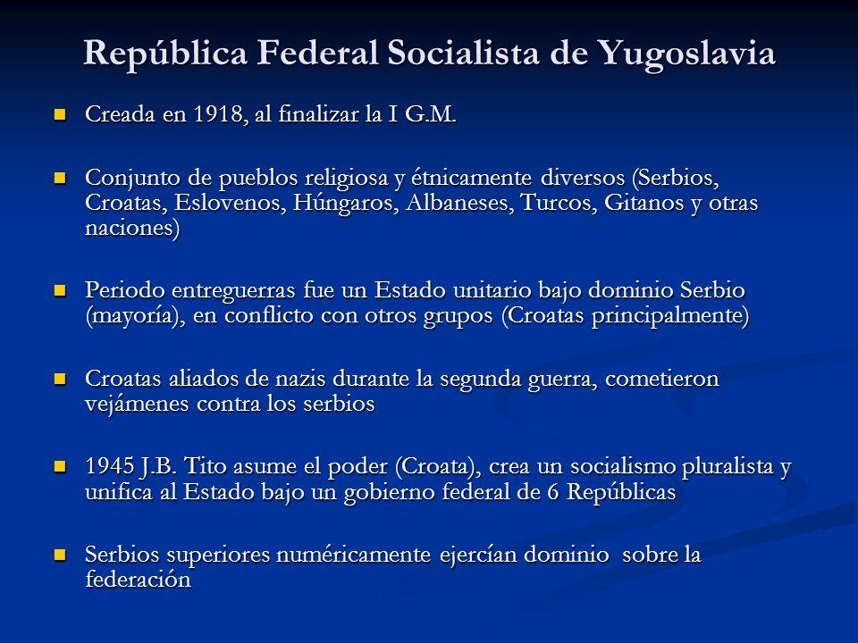 República Federal Socialista de Yugoslavia Creada en 1918, al finalizar la I G.M. Creada en 1918, al finalizar la I G.M. Conjunto de pueblos religiosa