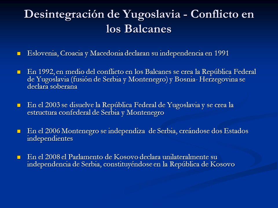 Desintegración de Yugoslavia - Conflicto en los Balcanes Eslovenia, Croacia y Macedonia declaran su independencia en 1991 Eslovenia, Croacia y Macedon