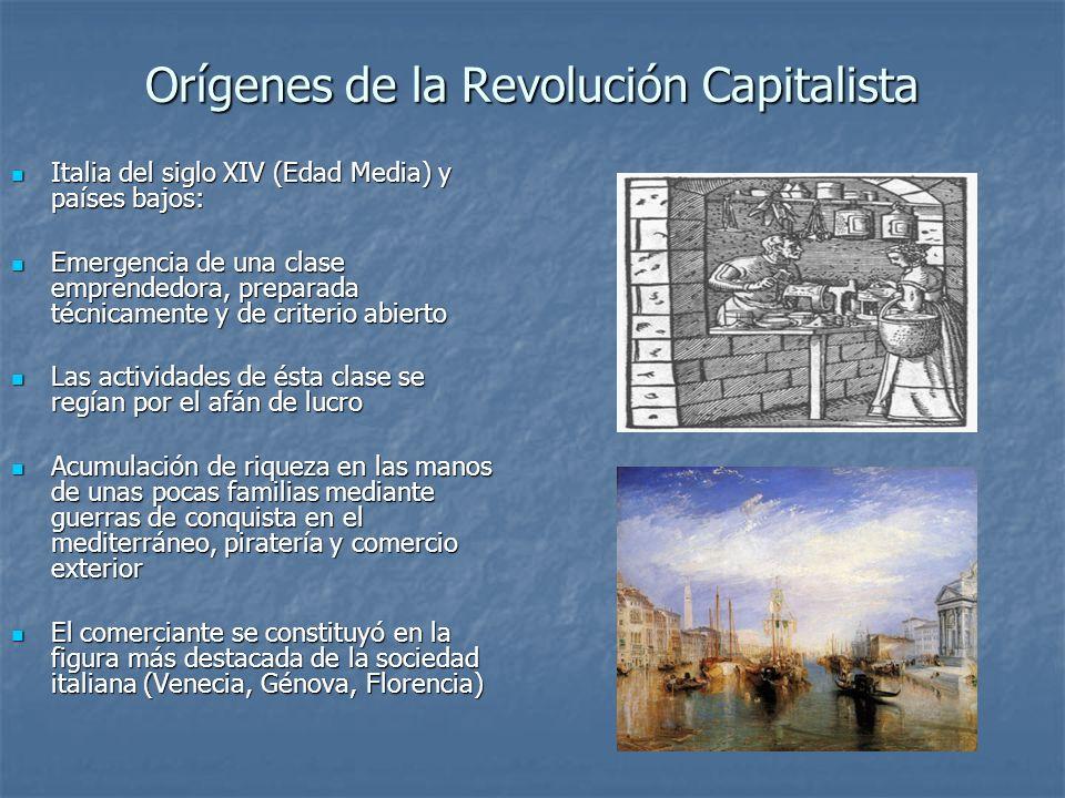 Orígenes de la Revolución Capitalista Italia del siglo XIV (Edad Media) y países bajos: Italia del siglo XIV (Edad Media) y países bajos: Emergencia d