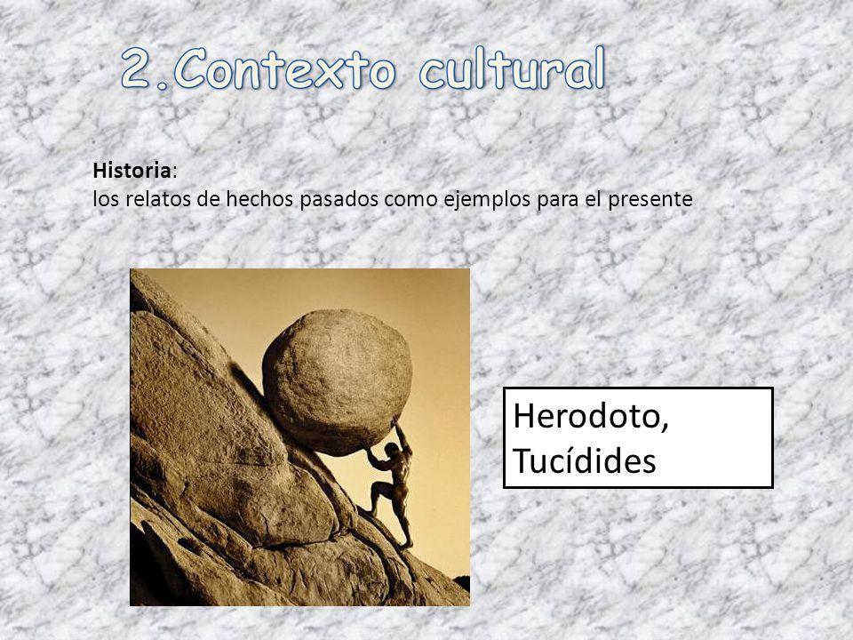 Historia: los relatos de hechos pasados como ejemplos para el presente Herodoto, Tucídides