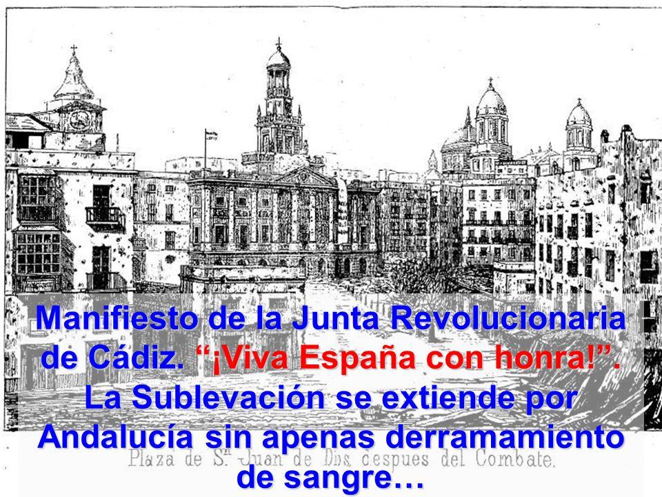 Manifiesto de la Junta Revolucionaria de Cádiz. ¡Viva España con honra!. La Sublevación se extiende por Andalucía sin apenas derramamiento de sangre…