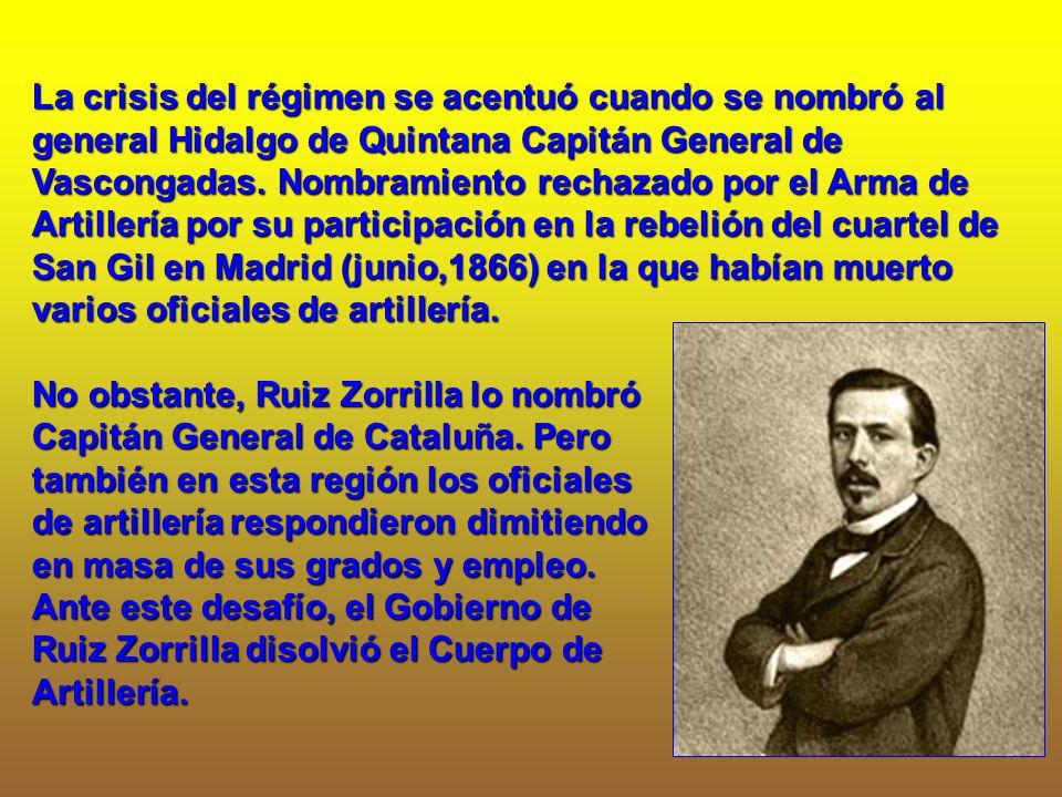 La crisis del régimen se acentuó cuando se nombró al general Hidalgo de Quintana Capitán General de Vascongadas. Nombramiento rechazado por el Arma de