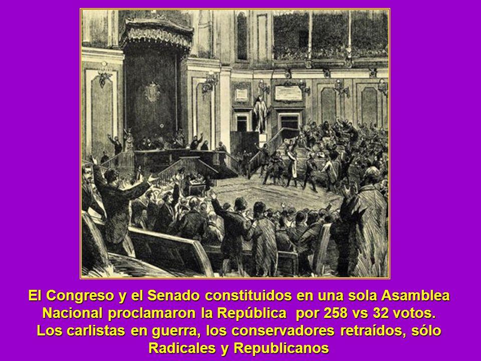 El Congreso y el Senado constituidos en una sola Asamblea Nacional proclamaron la República por 258 vs 32 votos. Los carlistas en guerra, los conserva