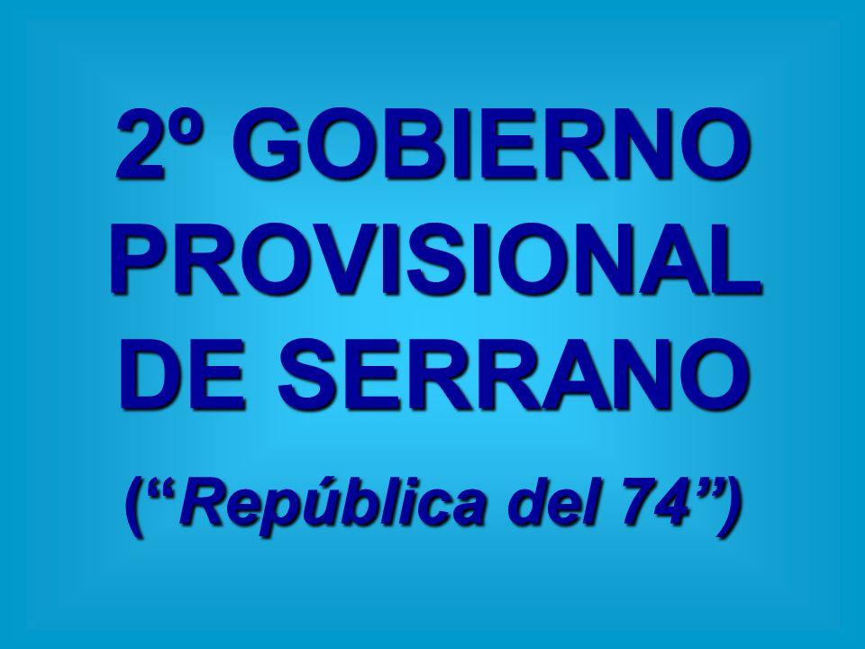 2º GOBIERNO PROVISIONAL DE SERRANO (República del 74)