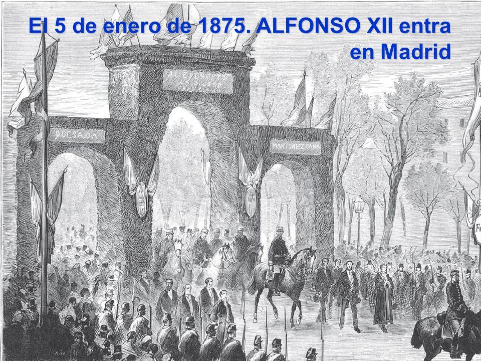 El 5 de enero de 1875. ALFONSO XII entra en Madrid