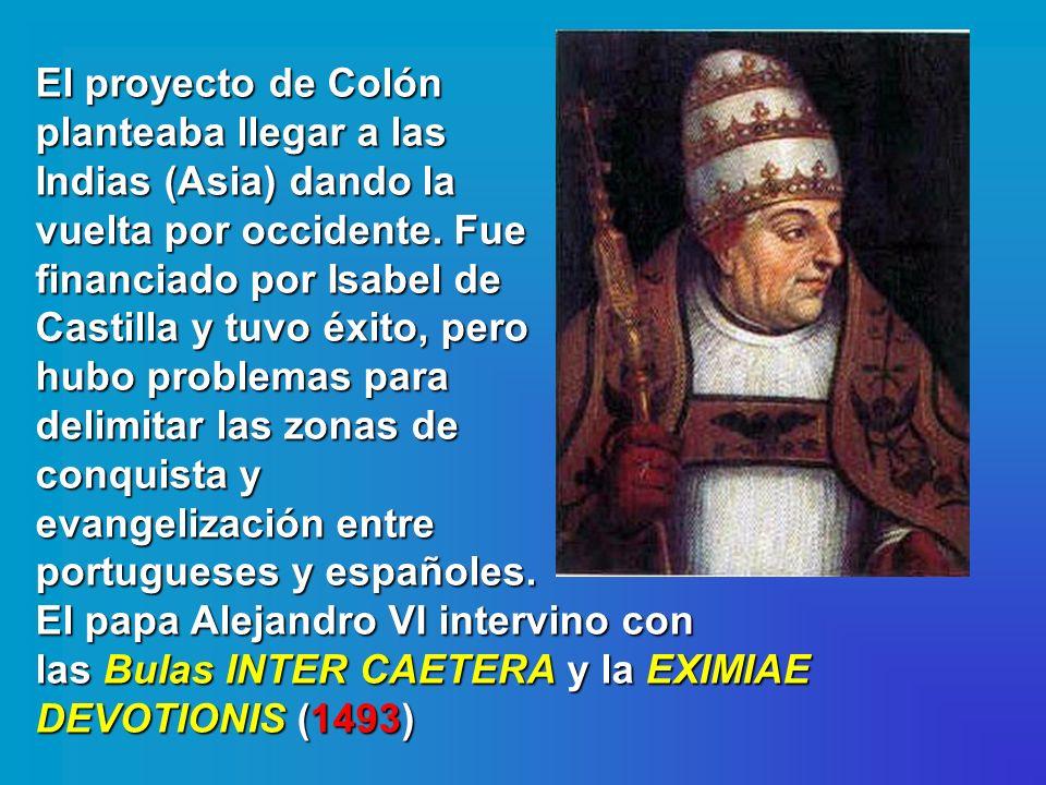 El proyecto de Colón planteaba llegar a las Indias (Asia) dando la vuelta por occidente. Fue financiado por Isabel de Castilla y tuvo éxito, pero hubo