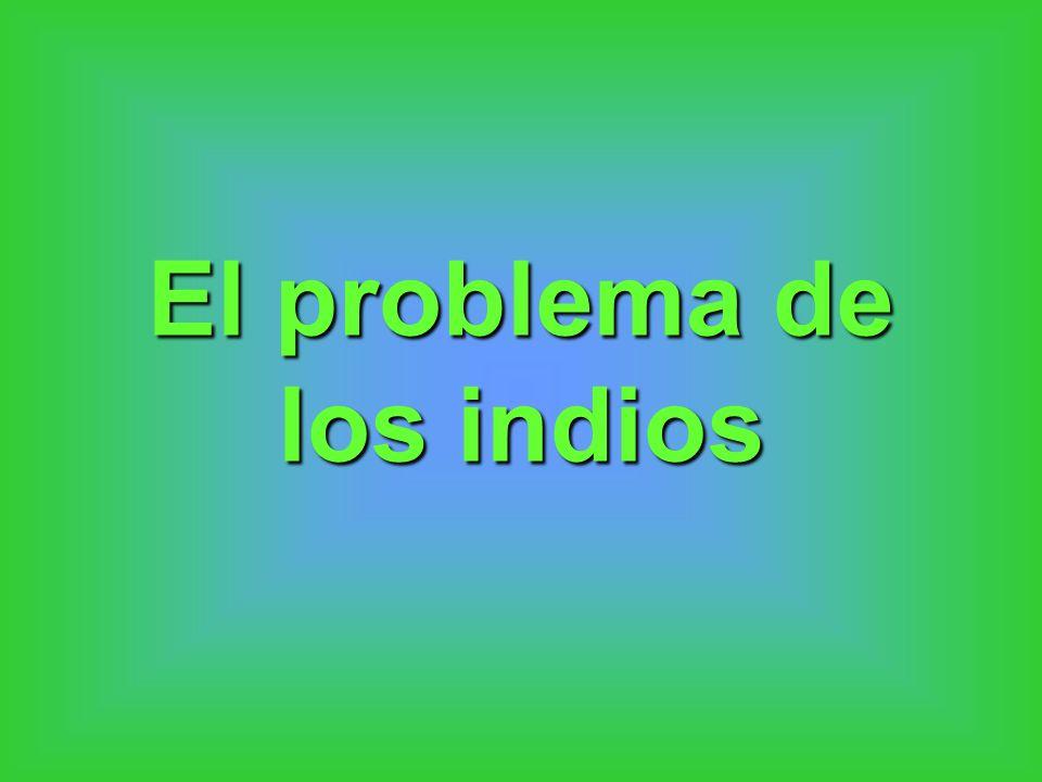 El problema de los indios