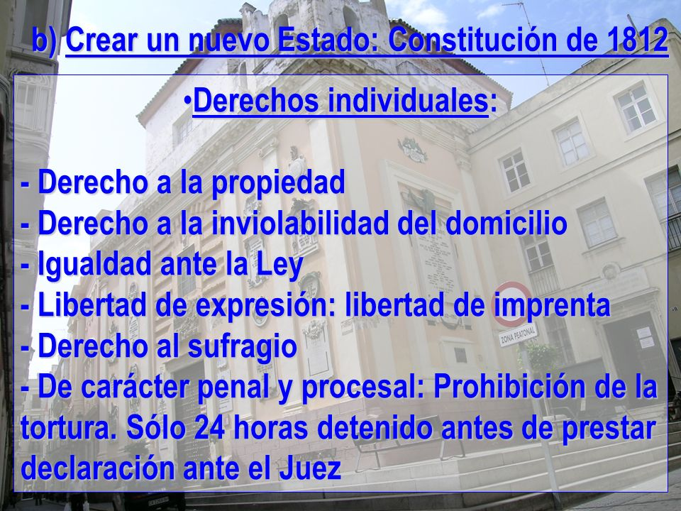 Derechos individuales: Derechos individuales: - Derecho a la propiedad - Derecho a la inviolabilidad del domicilio - Igualdad ante la Ley - Libertad d